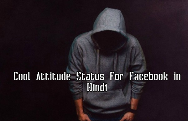 Cool Attitude Status For Facebook in Hindi