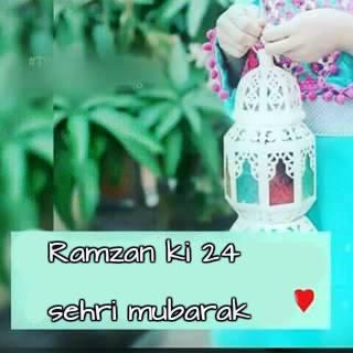 Ramzan ki 24 sehri mubarak ho