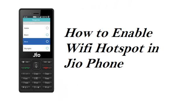 जिओ फ़ोन में हॉटस्पॉट कैसे चलाएं