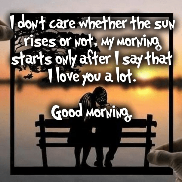good -morning-i dont car- quotes